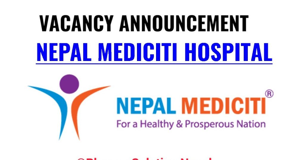 Nepal Mediciti Hospital Vacancy for Various Positions